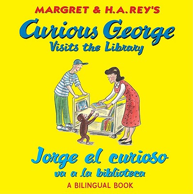 Curious George Visits the Library / Jorge El Curioso Va a La Biblioteca By Rey, H. A.